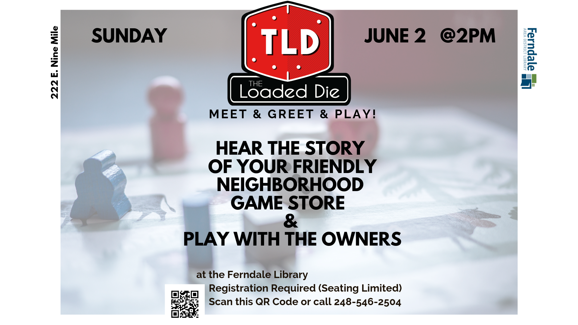 The Loaded Die: Meet and Greet and Play!