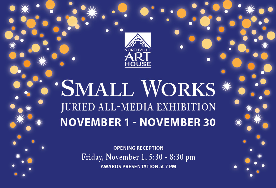 SMALL WORKS - Juried All-Media Exhibition