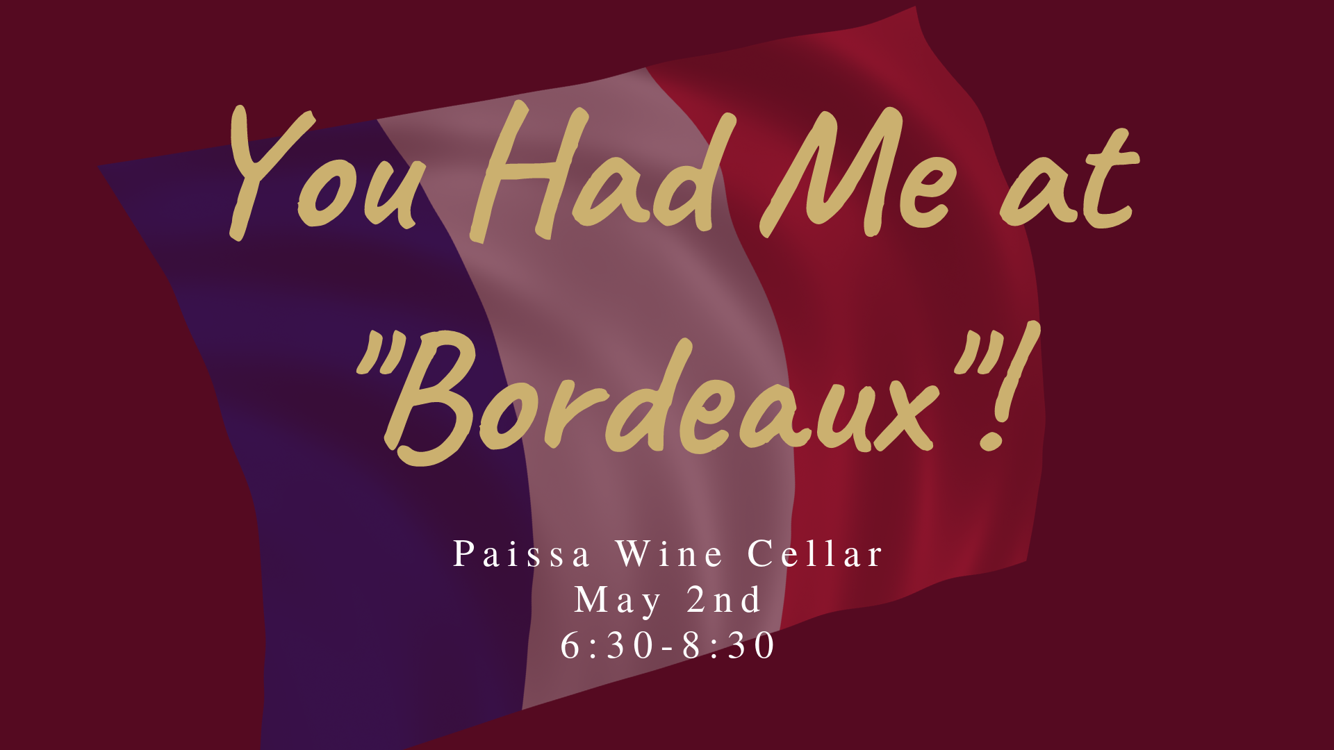 Wine Tasting: You had Me at Bordeaux