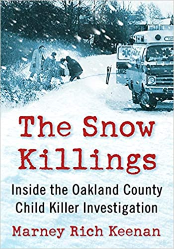 The Snow Killings: Inside the Oakland County Child Killer Investigation