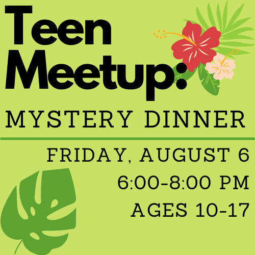 Teen Meetup: Mystery Dinner