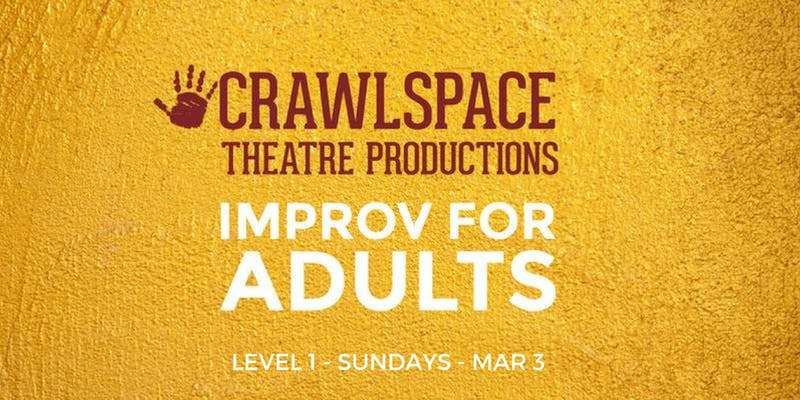 Improv Classes with Crawlspace Theatre, Sundays