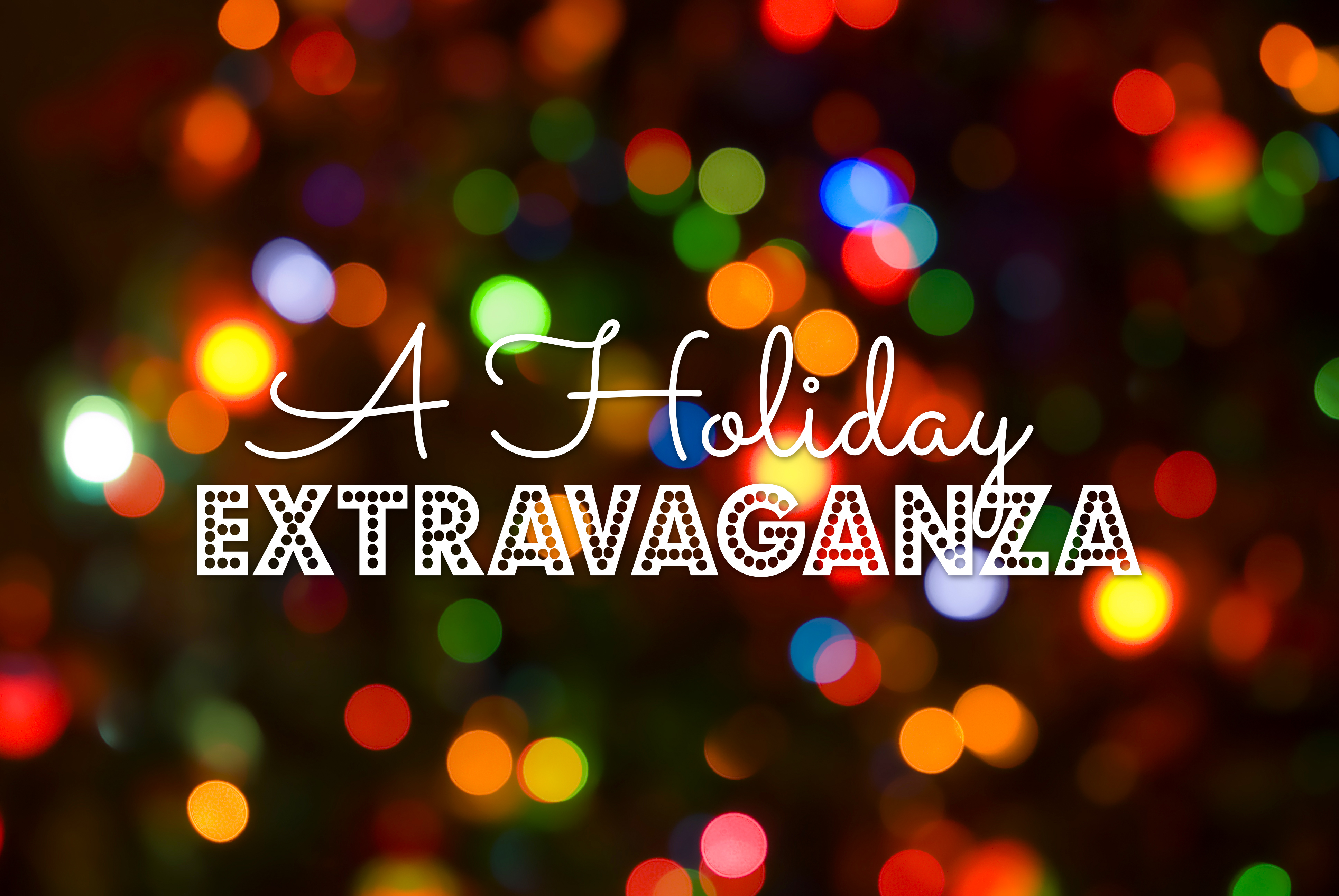 Image result for holiday extravaganza
