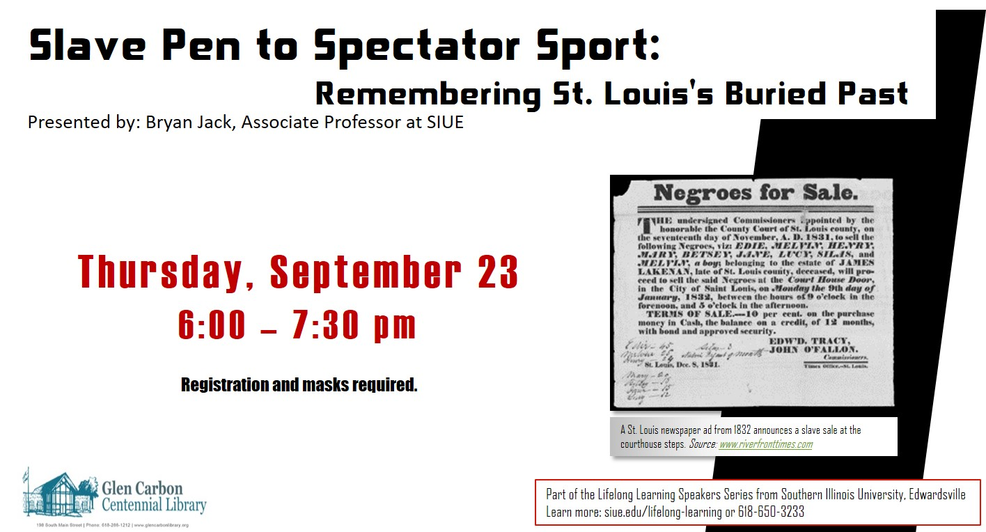 Slave Pen to Spectator Sport: Remembering St. Louis's Buried Past