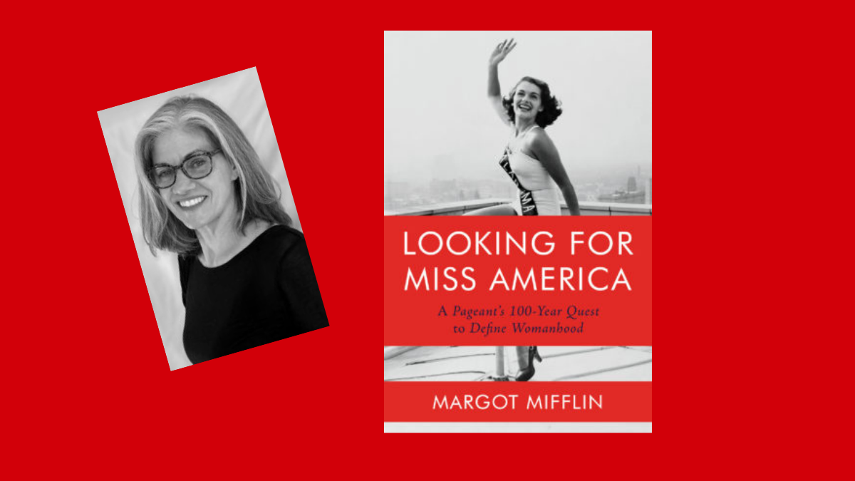 Margot Mifflin: Looking for Miss America