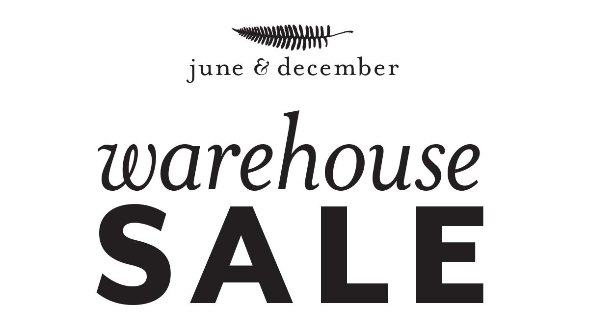 June & December Warehouse Sale