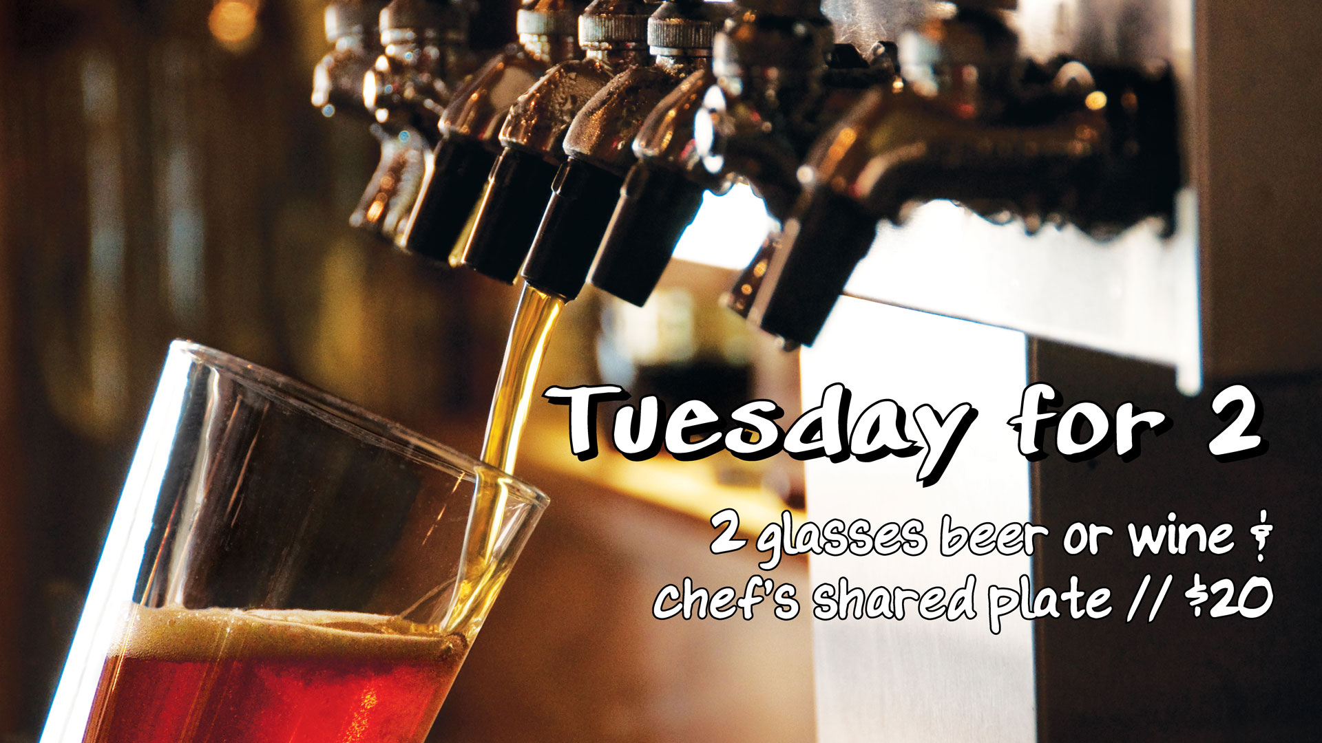 2 for Tuesday / Tuesday for 2 // Every Tuesday