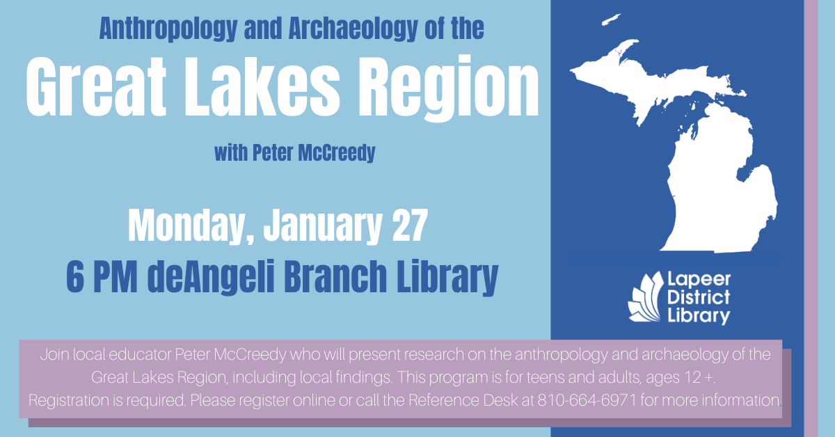Anthropology and Archeology of the Great Lakes Region presented by Peter McCreedy