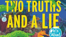Two Truths and a Lie Its Alive!