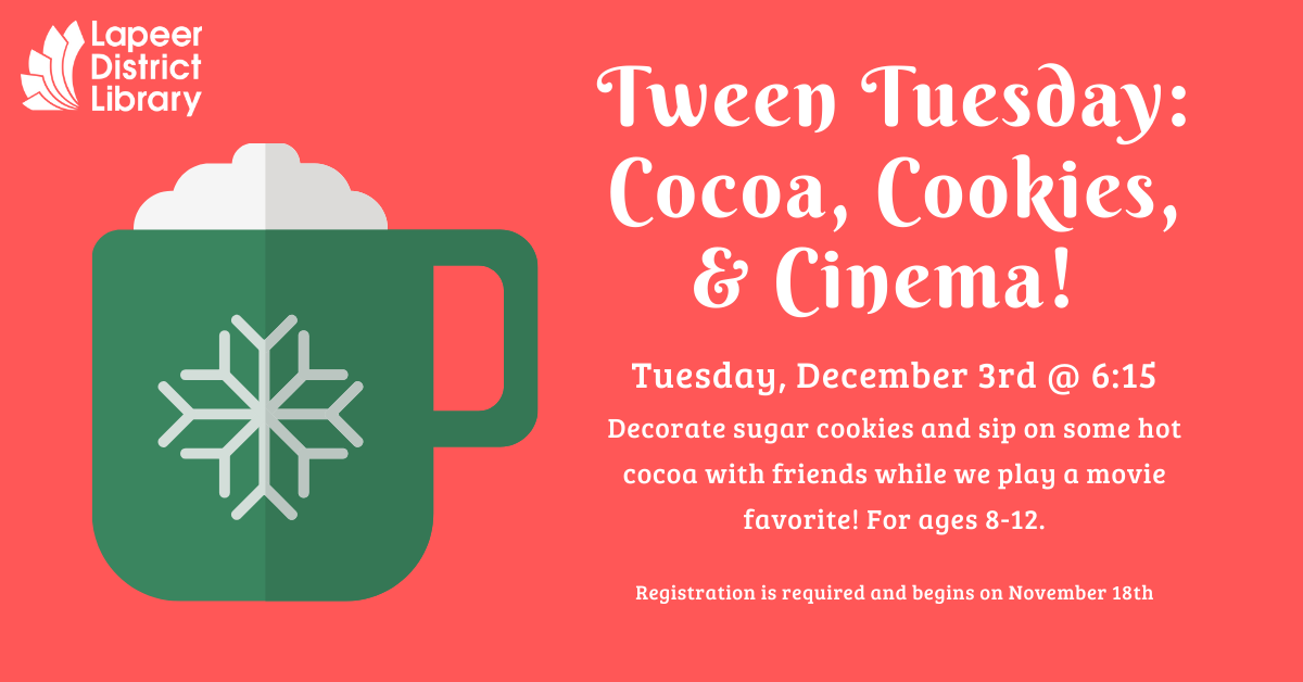 Tween Tuesday: Cookies, Cocoa, & Cinema!